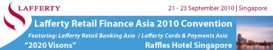 Lafferty Retail Finance Asia Convention 2010 –  Singapore, September 21-23, 2010