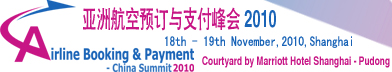 Asia Airline Booking and Payment Summit 2010 – Shanghai, November 18 – 19, 2010