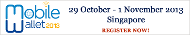 Mobile Wallet 2013 – Singapore, Oct 29 – Nov 1, 2013