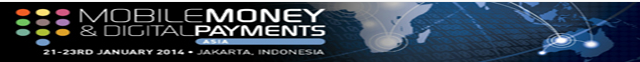 Mobile Money & Digital Payments Asia – Jakarta, Jan 21-23 2014