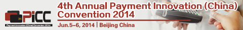 4th Annual Payment Innovation (China) Convention 2014 – Beijing, 5-6 Jun, 2014