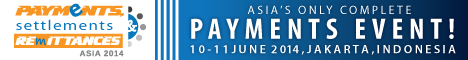 Payments, Settlements, and Remittances Asia 2014 – Jakarta, 10-11 Jun, 2014