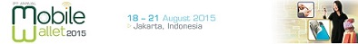 3rd Annual Mobile Wallet 2015 Conference – Jakarta, 18-21 Aug, 2015