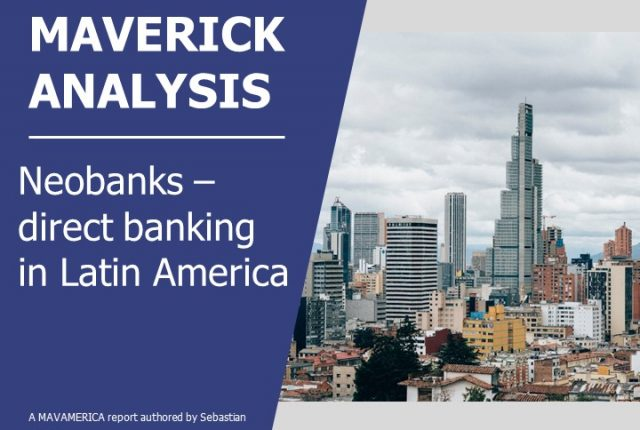 Neobanks – Direct banking in Latin America report out now.
