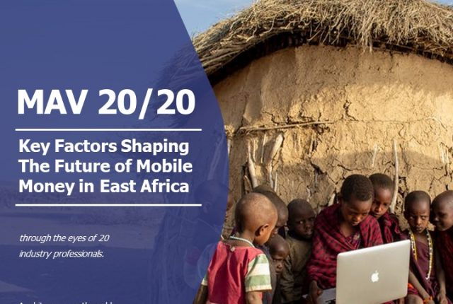 MAV20/20 Key Factors Shaping The Future of Mobile Money in East Africa available now.